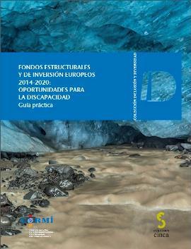 """Portada de """"Guía práctica. Fondos Estructurales y de Inversión Europeos 2014-2020: oportunidades para la discapacidad"""""""