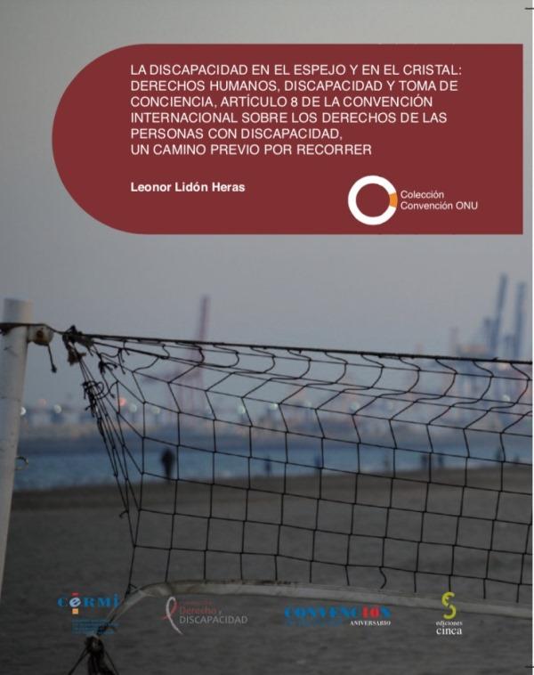 Imagen de la portada de La discapacidad en el espejo y en el cristal: Derechos Humanos, discapacidad y toma de conciencia, artículo 8 de la Convención Internacional sobre los Derechos de las Personas