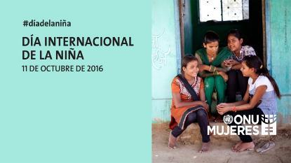 Día Internacional de la Niña - ONU Mujeres