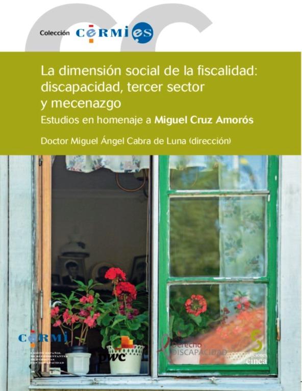 Portada de 'La dimensión social de la fiscalidad: discapacidad, tercer sector y mecenazgo. Estudios en homenaje a Miguel Cruz Amorós'