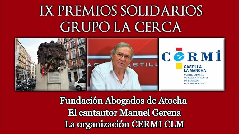 Fundación Abogados de Atocha, el cantante Manuel Gerena y el CERMI CLM, recibirán los IX Premios Solidarios del Grupo de Comunicación La Cerca