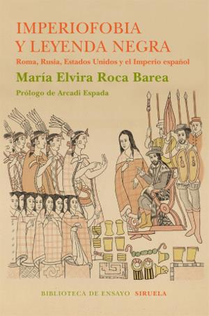 Portada de 'Imperiofobia y leyenda negra', de Elvira Roca