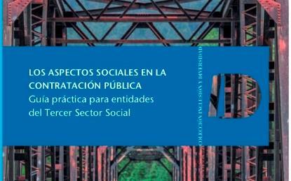 Los aspectos sociales en la contratación pública. Guía práctica para entidades del Tercer Sector Social