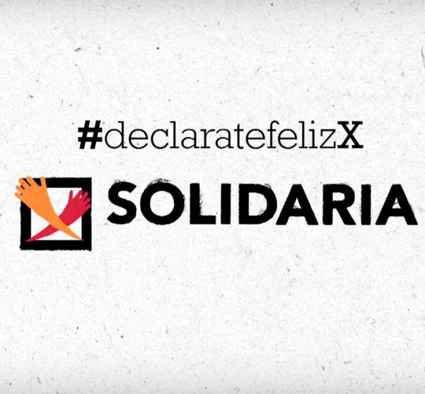X solidaria, declarate feliz