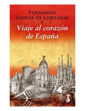 Portada de 'Viaje al corazón de España', de Fernando García de Cortázar, historiador