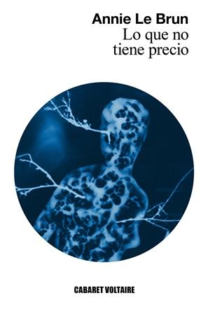 """Portada de """"Lo que no tiene precio"""", de Annie Le Brun, poeta y crítica"""