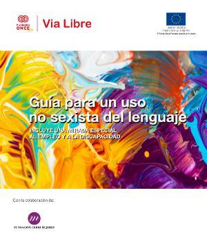 Portada de la Guía para un uso no sexista del lenguaje. Incluye una mirada especial al empleo y a la discapacidad