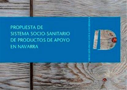 Imagen de la portada de la publicación 'Propuesta de Sistema Socio-Sanitario de Productos de Apoyo en Navarra'