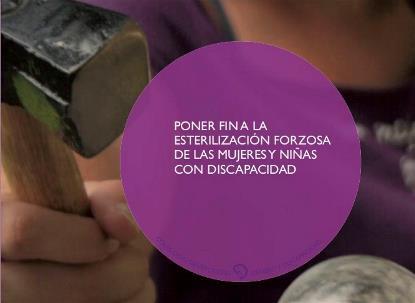 Poner fin a la esterilización forzosa de las mujeres y niñas con discapacidadPoner fin a la esterilización forzosa de las mujeres y niñas con discapacidad