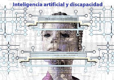 Inteligencia artificial y discapacidad