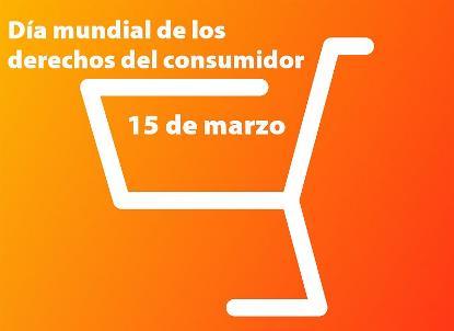 15 de marzo, día mundial de los derechos del consumidor