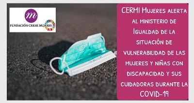 CERMI Mujeres alerta al ministerio de Igualdad de la situación de vulnerabilidad de las mujeres y niñas con discapacidad y sus cuidadoras durante la COVID-19