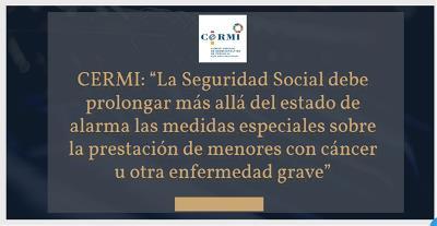 """CERMI: """"La Seguridad Social debe prolongar más allá del estado de alarma las medidas especiales sobre la prestación de menores con cáncer u otra enfermedad grave"""""""