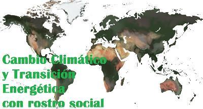Cambio Climático y Transición Energética con rostro social