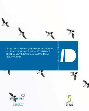Portada de 'Crear un futuro mejor para las personas y el planeta: una reflexión estratégica desde el movimiento asociativo de la discapacidad'