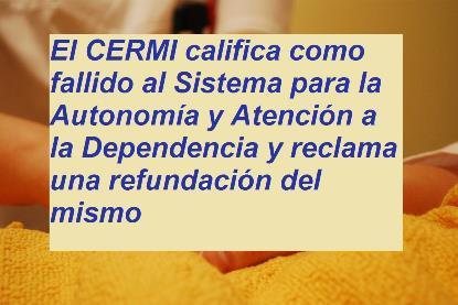 El CERMI califica como fallido al Sistema para la Autonomía y Atención a la Dependencia y reclama una refundación del mismo