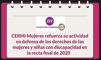 CERMI Mujeres refuerza su actividad en defensa de los derechos de las mujeres y niñas con discapacidad en la recta final de 2020