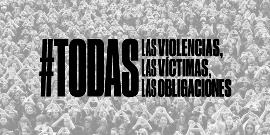 Todas las violencias, todas las víctimas, todas las obligaciones