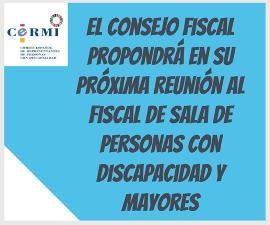 El Consejo Fiscal propondrá en su próxima reunión al Fiscal de Sala de Personas con Discapacidad y Mayores