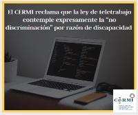 """El CERMI reclama que la ley de teletrabajo contemple expresamente la """"no discriminación"""" por razón de discapacidad"""