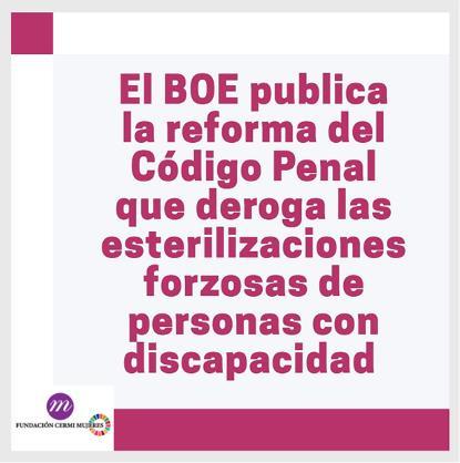El BOE publica la reforma del Código Penal que deroga las esterilizaciones forzosas de personas con discapacidad