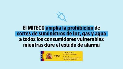 El MITECO amplía la prohibición de cortes de suministros de luz, gas y agua, a todos los consumidores vulnerables mientras dure el estado de alarma