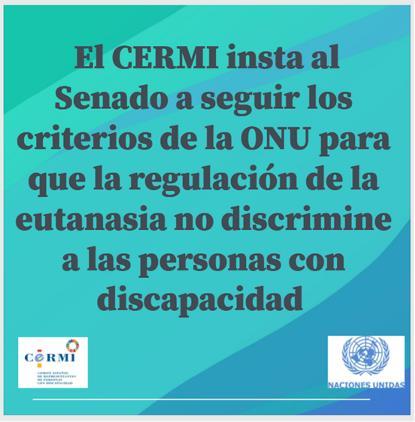 El CERMI insta al Senado a seguir los criterios de la ONU para que la regulación de la eutanasia no discrimine a las personas con discapacidad