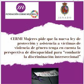 """CERMI Mujeres pide que la nueva ley de protección y asistencia a víctimas de violencia de género tenga en cuenta la perspectiva de discapacidad para """"combatir la discriminación interseccional"""""""