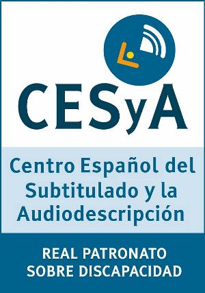 Centro Español del Subtitulado y la Audiodescripción (CESyA) - Real Patronato sobre Discapacidad