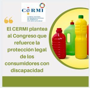 El CERMI plantea al Congreso que refuerce la protección legal de los consumidores con discapacidad