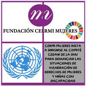 CERMI Mujeres insta a dirigirse al Comité CEDAW de la ONU para denunciar las situaciones de vulneración de derechos de mujeres y niñas con discapacidad