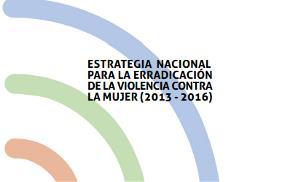 Estrategia Nacional para la Erradicación de la Violencia contra la Mujer 2013-2016