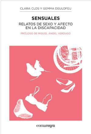 Portada de 'Sensuales. Relatos de sexo y afecto en la discapacidad' (ComaNegra editorial)